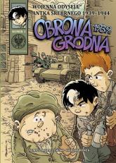 Wojenna odyseja Antka Srebrnego 1939-1944 z1 Obrona Grodna 1939 r. - Robaczewski Tomasz, Ronek Huber | mała okładka