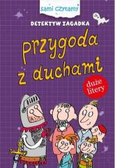 Sami czytamy Detektyw zagadka Przygody z duchami - Iwona Czarkowska | mała okładka