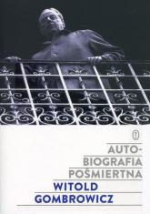 Autobiografia pośmiertna - Witold Gombrowicz | mała okładka