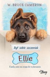 Był sobie szczeniak 1 Ellie - Cameron W. Bruce | mała okładka