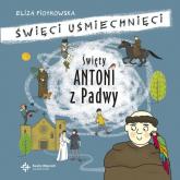 Święty Antoni z Padwy - Eliza Piotrowska | mała okładka