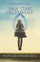Saga czasu przemiany Tom 2 Po drugiej stronie nieba - Łucja Wilewska | mała okładka