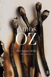 Do fanatyków Trzy refleksje Trzy refleksje - Amos Oz | mała okładka