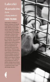 Laleczki skazańców Życie z karą śmierci - Polman Linda | mała okładka