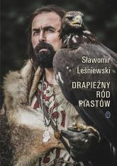 Drapieżny ród Piastów - Sławomir Leśniewski | mała okładka