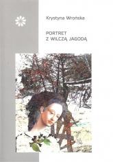 Portret z wilczą jagodą - Krystyna Wrońska | mała okładka