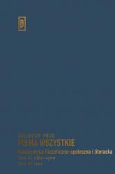 Publicystyka filozoficzno-społeczna i literacka Tom III: 1889-1900; Tom IV: 1901 - Bolesław Prus | mała okładka