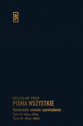 Humoreski nowele, opowiadania.  Tom II: 1874-1875; Tom III: 1875-1876 - Bolesław Prus | mała okładka