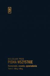 Humoreski nowele, opowiadania. Tom I: 1864-1874 - Bolesław Prus | mała okładka