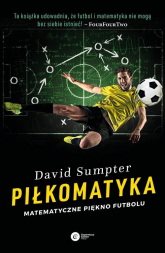 Piłkomatyka Matematyczne piękno futbolu - David Sumpter | mała okładka