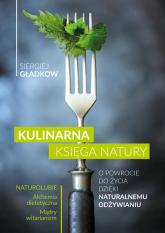 Kulinarna księga natury - Siergiej Gładkow | mała okładka