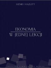 Ekonomia w jednej lekcji - Henry Hazlitt | mała okładka