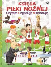 Księga piłki nożnej Czytam, zgaduję, koloruję - Krzysztof Szujecki | mała okładka