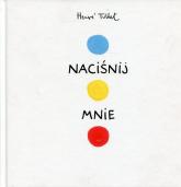 Naciśnij mnie - Herve Tullet | mała okładka