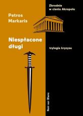 Niespłacone długi Trylogia kryzysu - Petros Markaris | mała okładka