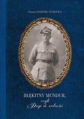 Błękitny mundur, czyli Drogi do wolności - Donata Dominik-Stawicka | mała okładka