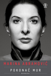 Marina Abramović Pokonać mur Wspomnienia - Marina Abramović | mała okładka