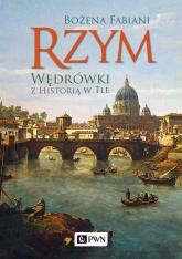 Rzym Wędrówki z historią w tle - Bożena Fabiani | mała okładka