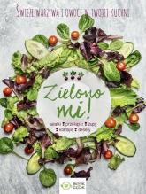 Zielono mi Świeże warzywa w twojej kuchni -  | mała okładka
