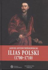 Ilias Polski (1700-1710) - Wisniowiecki Janusz Antoni   mała okładka