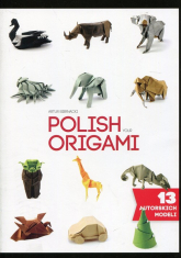 Polish your Origami 13 autorskich modeli - Artur Biernacki | mała okładka