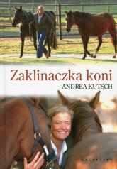 Zaklinaczka koni - Andrea Kutsch | mała okładka