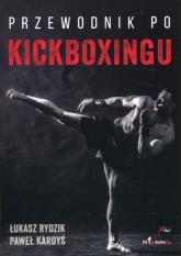 Przewodnik po kickboxingu Przewodnik po kickboxingu - Rydzik Łukasz, Kardyś Paweł | mała okładka