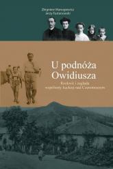U podnóża Owidiusza Rozkwit i zagłada wspólnoty kuckiej nad Czeremoszem - Manugiewicz Zbigniew, Tustanowski Jerzy | mała okładka