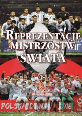 Reprezentacje Mistrzostw Świata - Zbiorowa Praca | mała okładka