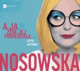 A ja żem jej powiedziała... - Katarzyna Nosowska | mała okładka