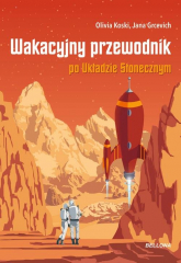 Wakacyjny przewodnik po Układzie Słonecznym - Grcevich Jana, Koski Olivia | mała okładka