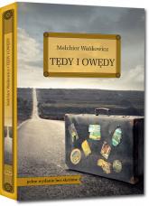 Tędy i owędy pełne wydanie bez skrótów - Melchior Wańkowicz | mała okładka