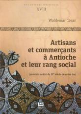 Byzantina Lodziensia XVIII Artisans et commercants a Antioche et leur rang social - Waldemar Ceran   mała okładka