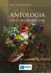 Antologia liryki hellenistycznej - Jerzy Danielewicz | mała okładka