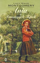 Ania z Szumiących Topoli - Montgomery Lucy Maud   mała okładka