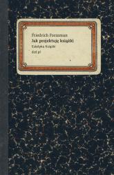 Jak projektuję książki Estetyka książki - Friedrich Forssman | mała okładka