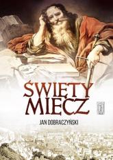 Święty Miecz - Jan Dobraczyński | mała okładka