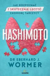 Hashimoto Jak rozpoznać i skutecznie leczyć chorobę tarczycy - Wormer Eberhard Jürgen | mała okładka