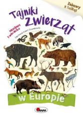 Tajniki zwierząt w Europie Zabawy z kalką - Mirosława Kwiecińska | mała okładka
