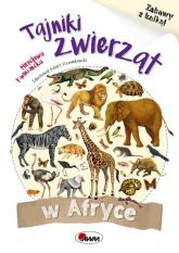 Tajniki zwierząt w Afryce Zabawy z kalką - Mirosława Kwiecińska | mała okładka