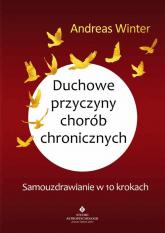 Duchowe przyczyny chorób chronicznych - Andreas Winter | mała okładka