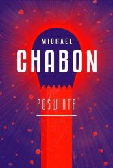 Poświata - Michael Chabon | mała okładka