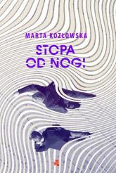 Stopa od nogi - Marta Kozłowska   mała okładka