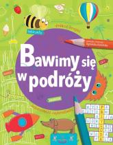 Bawimy się w podróży - Agnieszka Kamińska | mała okładka