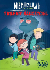 Niemożliwi detektywi Trefny nauczyciel - Patrycja Zarawska | mała okładka