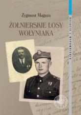 Żołnierskie losy Wołyniaka - Zygmunt Maguza | mała okładka