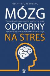 Mózg odporny na stres - Melanie Greenberg | mała okładka