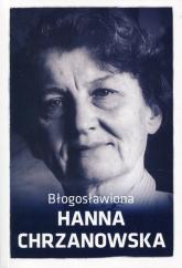 Błogosławiona Hanna Chrzanowska -    mała okładka