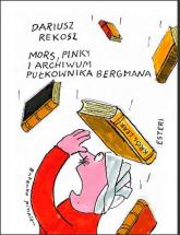Mors Pinky i archiwum pułkownika Bergmana - Rekosz Dariusz, Butenko Bohdan | mała okładka