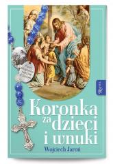 Koronka za dzieci i wnuki - Wojciech Jaroń | mała okładka